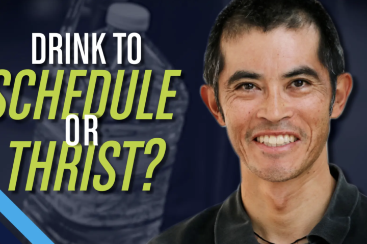 Drink to schedule or thirst? With Dr. Stephen Cheung